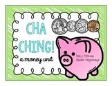 Cha Ching! A Money Unit