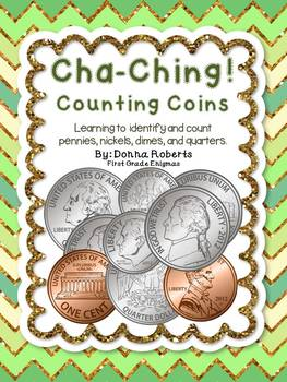 Cha-Ching! Counting Coins (identify and count penny, nickel , dime, and quarter)