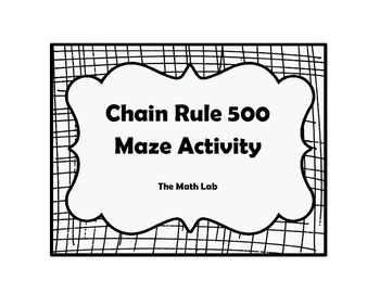 chain rule 500 maze activity by the math lab teachers pay teachers. Black Bedroom Furniture Sets. Home Design Ideas