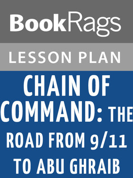 Chain of Command: The Road from 9/11 to Abu Ghraib Lesson Plans