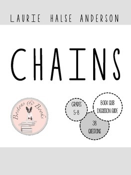 Chains by Laurie Halse Anderson Book Club Discussion Questions