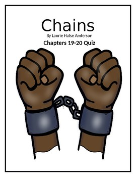 Chains by Laurie Halse Anderson/ Chapter 19-20  Reading Quiz or Bell Ringer
