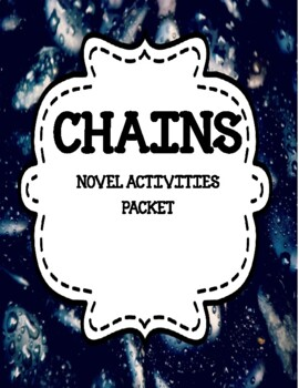 Chains by Laurie Halse Anderson - Novel Activities Unit