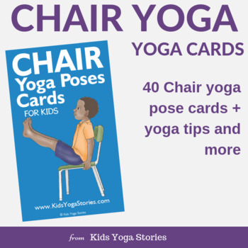Chair Yoga Cards For Kids By Kids Yoga Stories Tpt