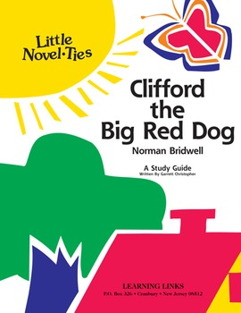 Clifford, the Big Red Dog - Little Novel-Ties Study Guide