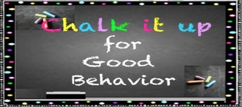 Chalk It Up To Good Behavior classroom management system