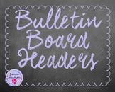 Chalkboard Bulletin Board Headers