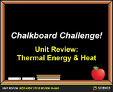 Jeopardy Game: Thermal Energy Unit Review