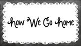 Chalkboard How We Go Home Chart