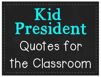 Chalkboard Kid President Quotes - with Printer-friendly option!