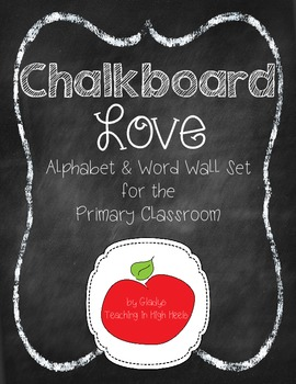 Chalkboard Love {An Alphabet and Word Wall Set for the Primary Classroom}