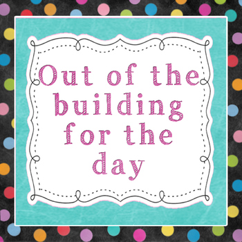 """Chalkboard- Out of the Building for the Day - 8.5""""x8.5"""""""