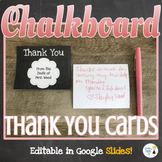 FREEBIE! Chalkboard Theme Thank You Cards - Editable in Google Slides!