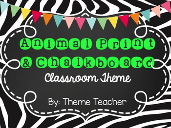 Chalkboard and Animal Print Classroom Theme Pack
