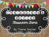 Chalkboard and Burlap EDITABLE Classroom Theme Pack