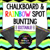 Chalkboard and Rainbow Spot Bunting {Editable!}