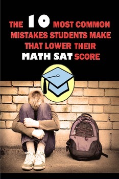 10 Most Common Mistakes Students Make That Lower Their Math SAT Score