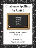 Challenge Spelling Unit 6 for Reading Street Grade 2 2011 & 2013 Series