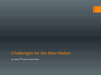 Challenges for the New Nation
