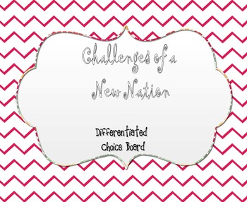 Challenges of a New Nation Differentiated Choice Board