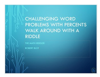Challenging Word Problems with Percents Walk Around or Gallery Walk with Riddle