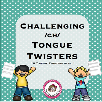 Challenging /ch/ Tongue Twisters