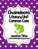 Chameleons Literacy Unit-Common Core