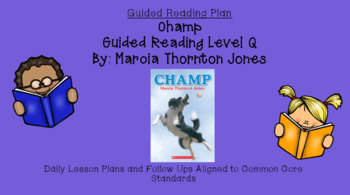 Champ (Level Q) Guided Reading Lesson Plan