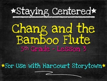 Chang and the Bamboo Flute:  5th Grade Harcourt Storytown