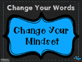 Change Your Words. Change Your Mind. Growth Mindset Posters