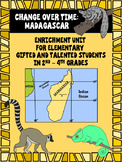 Change over Time: Madagascar Enrichment Unit for Gifted &