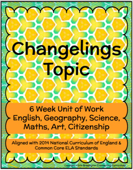 Changelings Topic Unit Plan