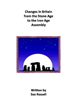 Changes in Britain from the Stone Age to the Iron Age Class Play