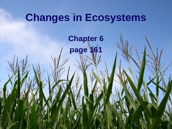 Changes in Ecosystems (5th Grade Scott Foresman Science- Ch. 6)