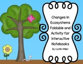Changes in Ecosystems Foldable and Activity for Interactive Notebooks