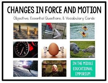 Changes in Force & Motion Objective, Essential Questions, & Vocabulary