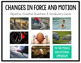 Changes in Force & Motion Objective, Essential Questions,