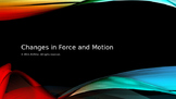 Changes in Force and Motion TEKS 6.8 BCD