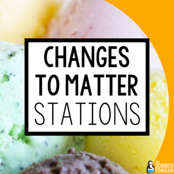 Physical Change and Chemical Change Stations: A Big Scienc
