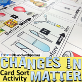 Changes in Matter: Chemical and Physical Changes Card Sort