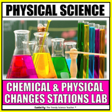 Changes in Matter: Physical and Chemical Changes Lab Station Activity