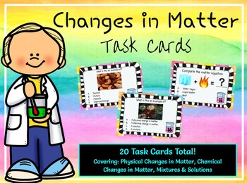 Changes in Matter Task Cards  **EDITABLE**