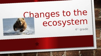 Changes in an Ecosystem project
