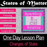 Changes of State One Day Lesson Plan!
