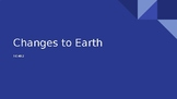 Changes to Earth