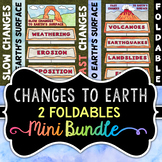 Changes to Earth's  Surface Foldables - Minibundle - Includes 2 Foldables