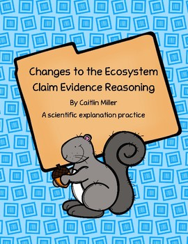 Changes to Ecosystems Claim Evidence Reasoning