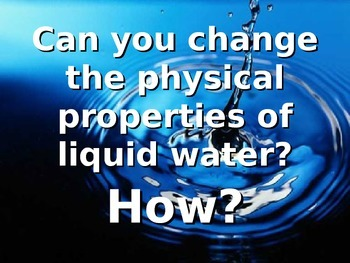 Changes to Physical Properties of Matter