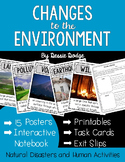 Changes to the Environment {Natural Disasters and Human Activities}