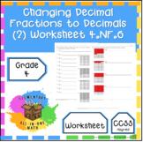 Changing Decimal Fractions Into Decimals (2) Worksheet (4.NF.6)